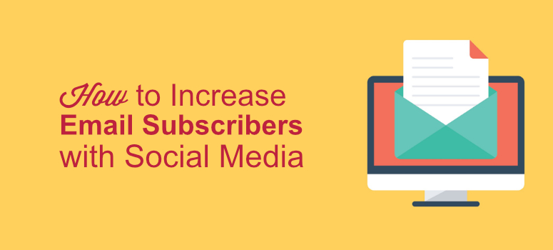 15 Ways to Use Social Media to Increase Email Subscribers