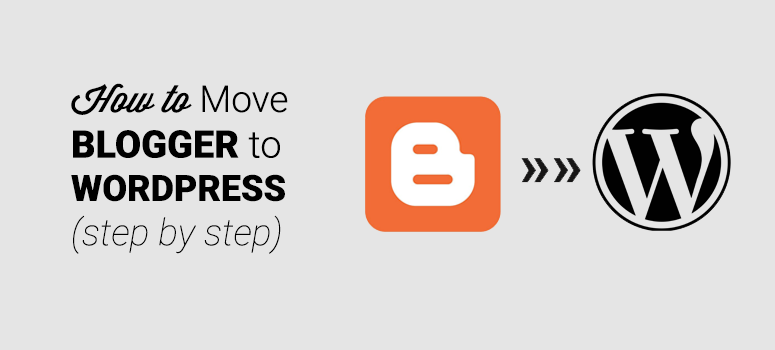 How to Migrate from Blogger to WordPress in 2020 [TESTED OK]