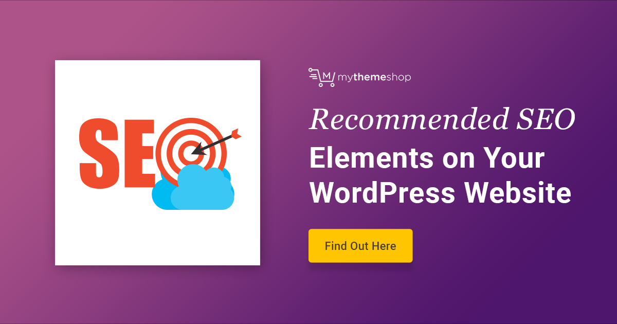 Are You Missing These SEO Elements on Your WordPress Website? - MyThemeShop