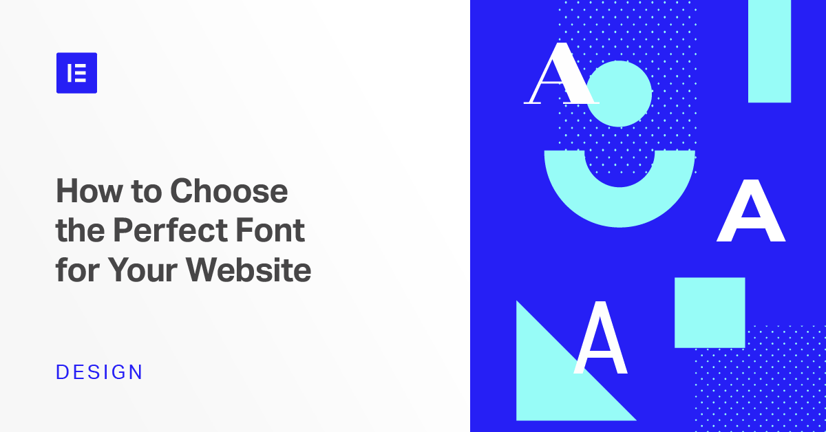 How to Choose the Perfect Font for Your Website - Elementor