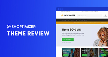 Shoptimizer Theme Review: The Fastest WooCommerce Theme for WordPress