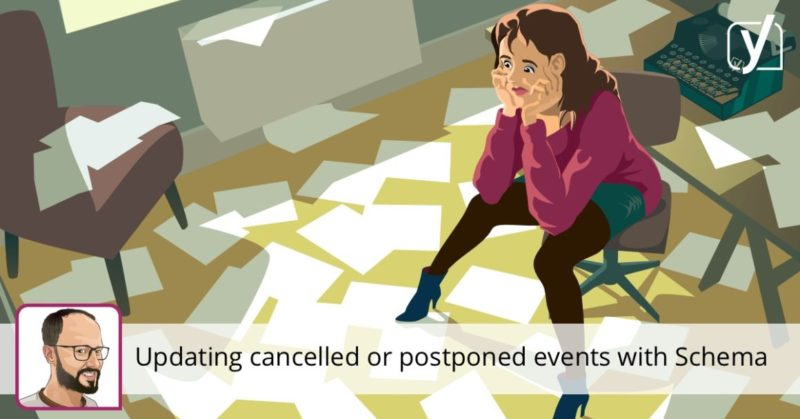 Update your cancelled or postponed events with Schema • Yoast