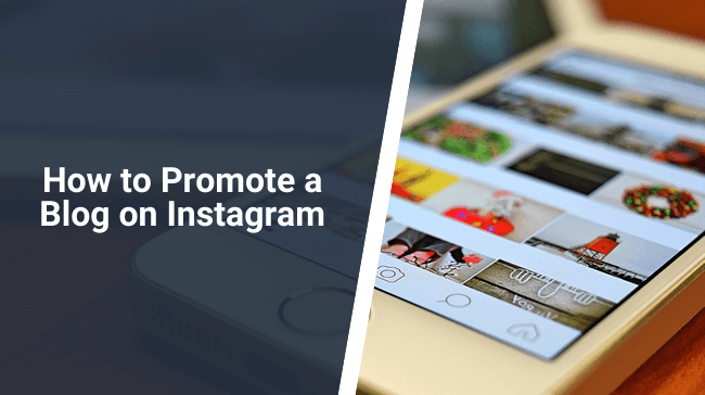 How to Promote a Blog on Instagram