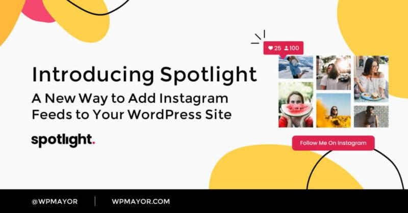 Embed Instagram Feeds in WordPress with Spotlight - WP Mayor