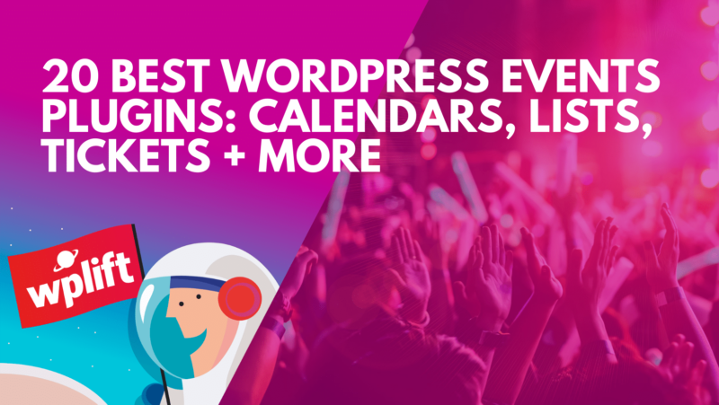 20 Best WordPress Events Plugins: Calendars, Lists, Tickets + More