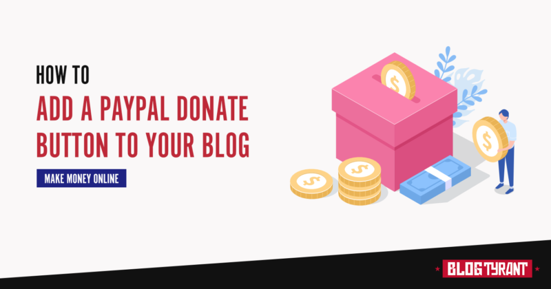 How to Add a PayPal Donate Button to Your Blog (Step-by-Step)