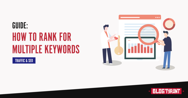 How to Rank for Multiple Keywords (& Boost Your Blog Traffic)