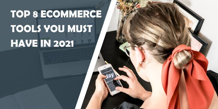 Top 8 eCommerce Tools You Must Have in 2021: Enhance Your Efficiency - WP Pluginsify