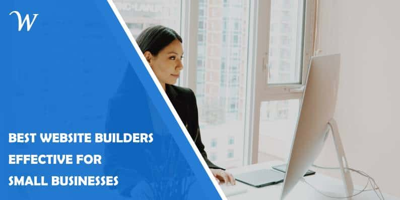 11 Best Website Builders Effective for Small Businesses