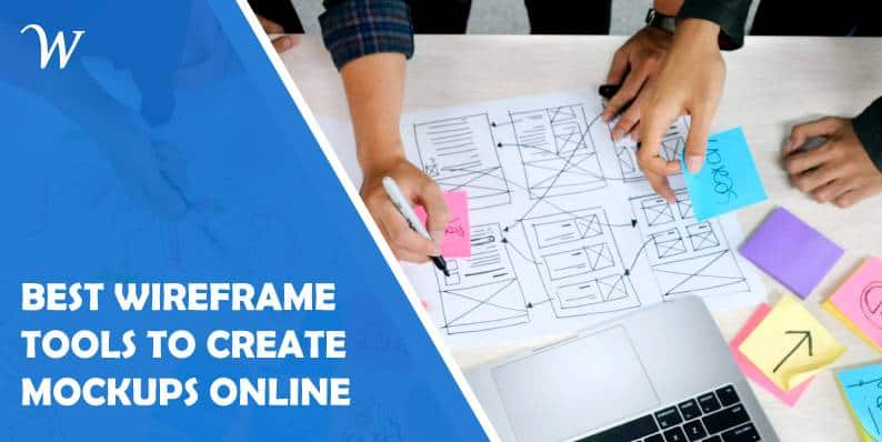 Best Wireframe Tools to Create Mockups Online and Have an Initial Sketch of Your Concept