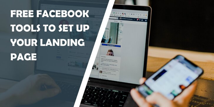 Free Facebook Tools to Set Up Your Landing Page
