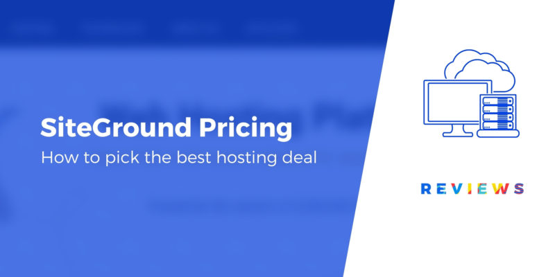 SiteGround Pricing Explained: Which Plan Should You Choose? (2021)